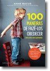 100 Maneiras de Fazê-los Obedecer