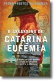 O Assassino de Catarina Eufémia