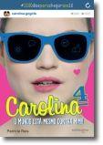 Carolina 4- O mundo está mesmo contra mim!!