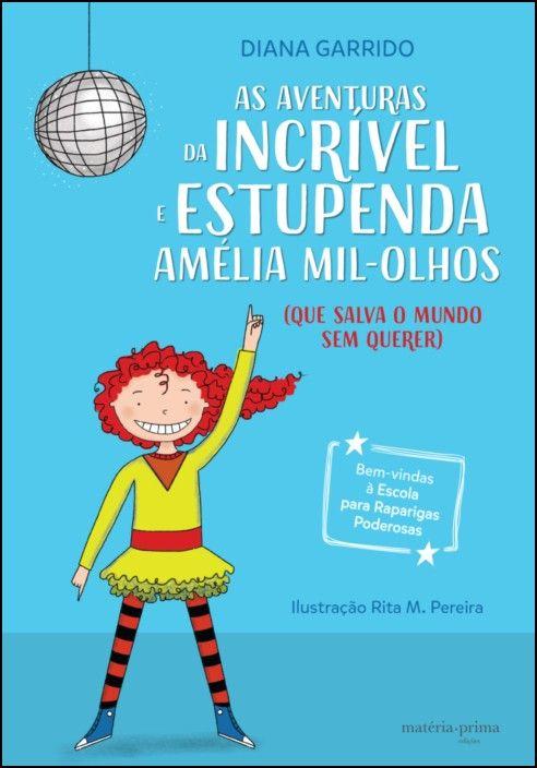 As Aventuras da Incrível e Estupenda Amélia Mil-Olhos (que salva o mundo sem querer)