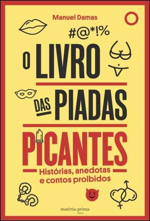 O Livro das Piadas Picantes: histórias, anedotas e contos proibidos