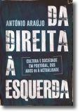 Da Direita à Esquerda: cultura e sociedade em Portugal, dos anos 80 à actualidade