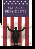Matar o Presidente