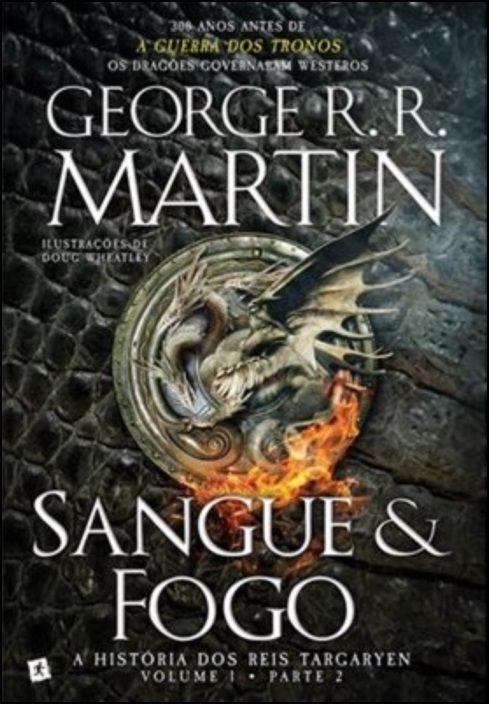 Sangue e Fogo - A História dos Reis Targaryen, Volume 1, Parte 2