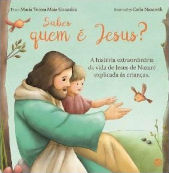 O Meu Primeiro Livro - Sabes Quem É Jesus?