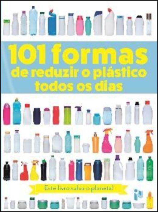 101 Formas de Reduzir o Plástico Todos os Dias