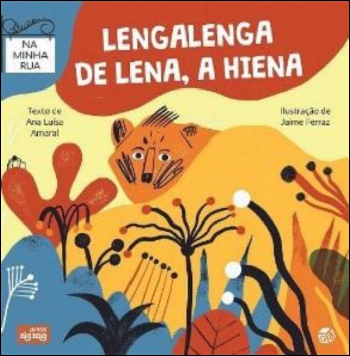 Na Minha Rua - Lengalenga de Lena, a Hiena