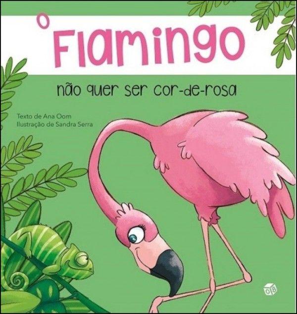 O Flamingo Não Quer Ser Cor-de-Rosa