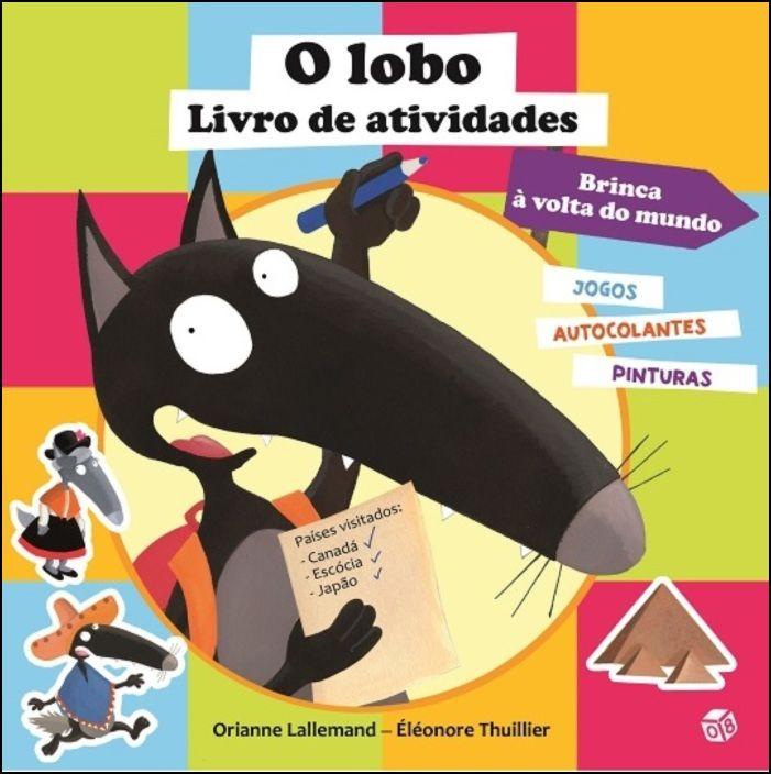 O Lobo - Livro de Atividades: Brinca à Volta do Mundo