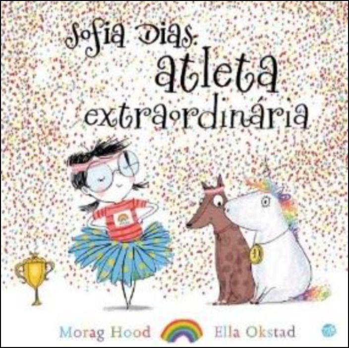 Sofia Dias: Atleta Extraordinária: Livro de Histórias