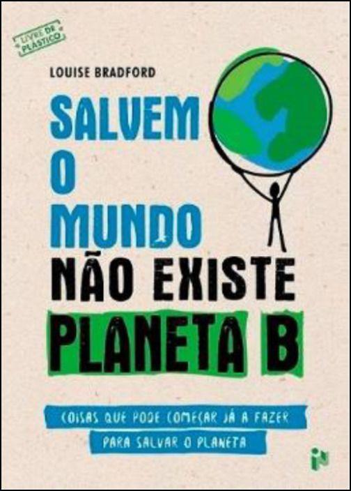 Salvem o Mundo Não Existe Planeta B