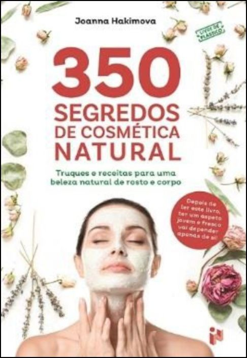350 Segredos de Cosmética Natural