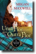 As Guerreiras Maxwell: uma flor para outra flor - Vol. 4