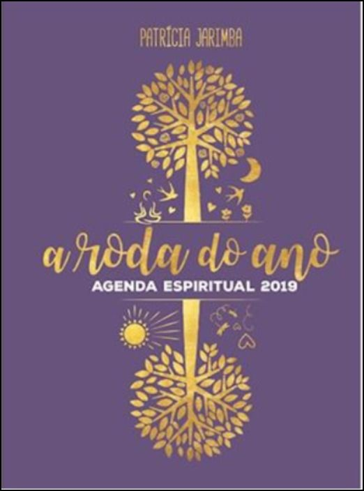A Roda do Ano - Agenda Espiritual 2019