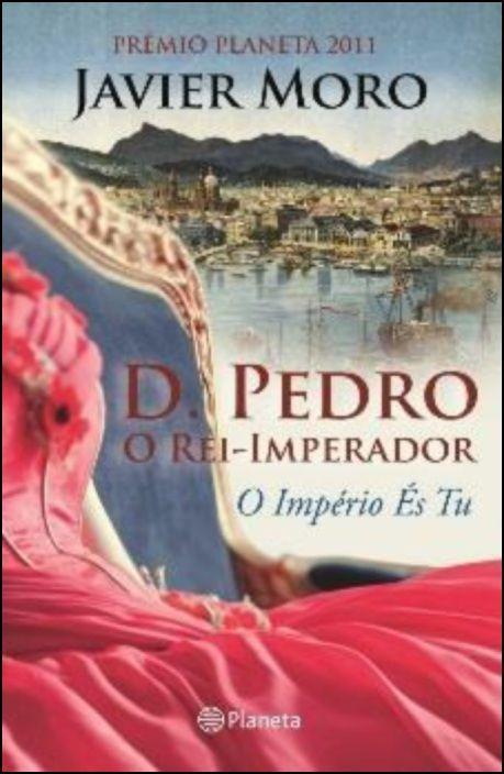 D. Pedro - O Rei Imperador