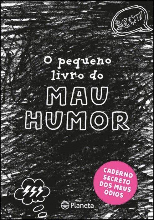O Pequeno Livro do Mau Humor