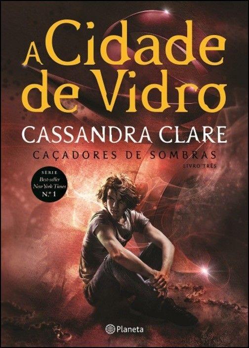 Caçadores de Sombras: a cidade de vidro - Livro 3