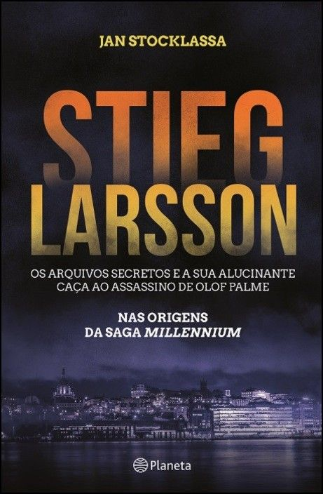 Stieg Larsson - Os Arquivos Secretos
