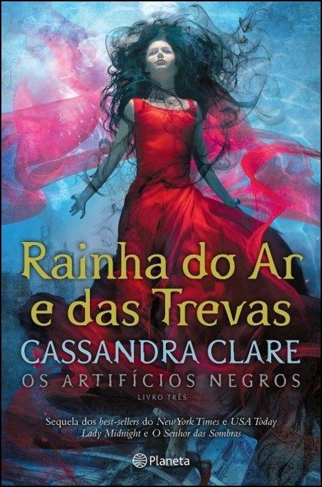 Os Artifícios Negros: rainha do ar e das trevas - Livro 3