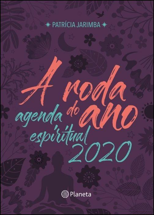 A Roda do Ano - Agenda Espiritual 2020