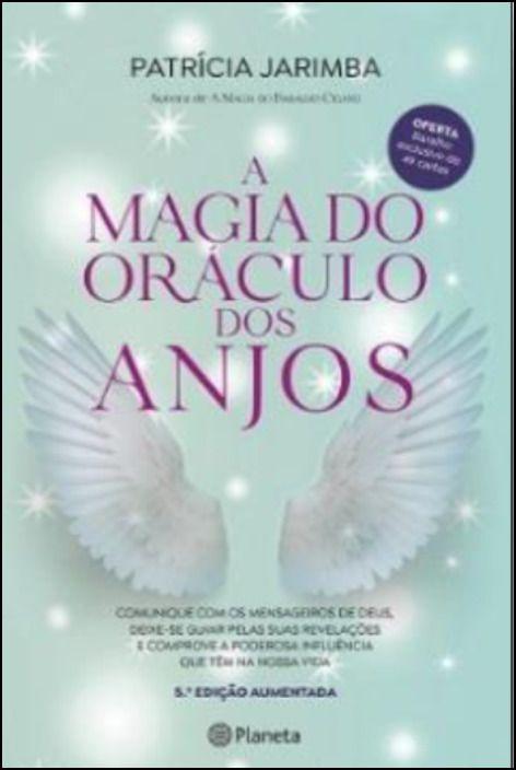 A Magia do Oráculo dos Anjos - Edição Aumentada