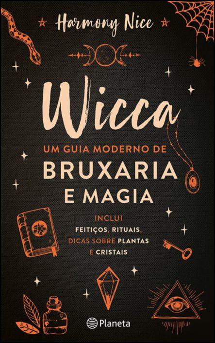 Wicca - Um Guia Moderno de Bruxaria e Magia
