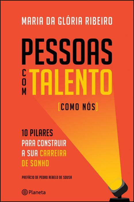 Pessoas com Talento (Como Nós) - 10 pilares para construir a sua carreira de sucesso