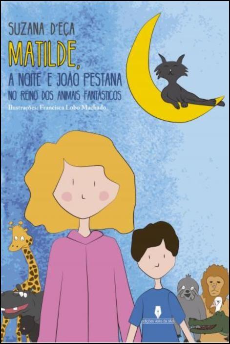 Matilde, a Noite e João Pestana no Reino dos Animais Fantásticos