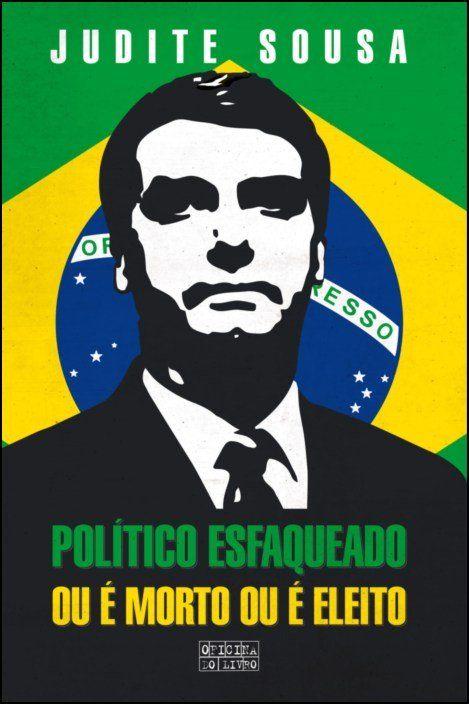 Político Esfaqueado ou é Morto ou é Eleito