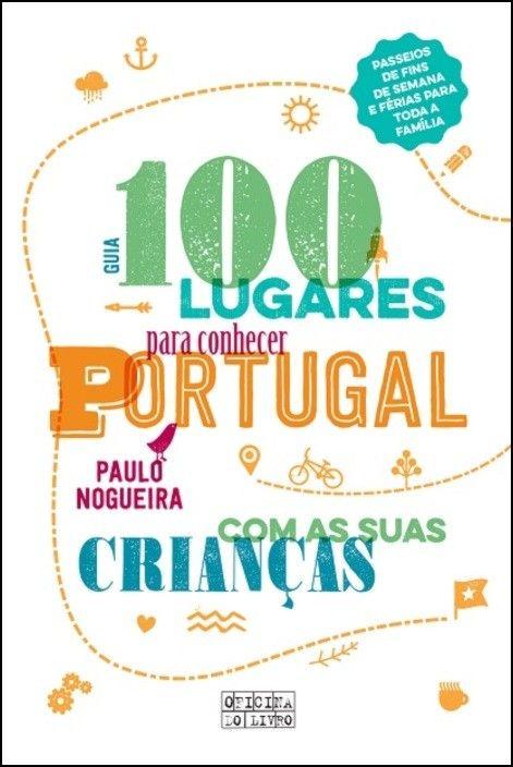 100 Lugares Para Conhecer Portugal Com As Suas Crianças