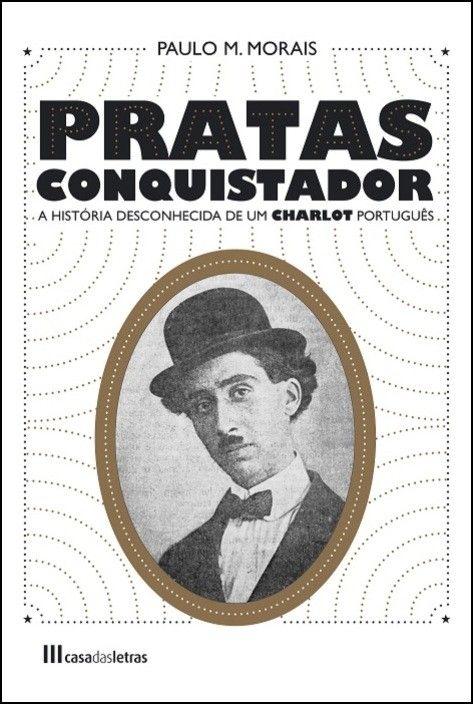 Pratas Conquistador: a história desconhecida de um Charlot português