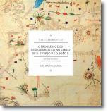 O Progresso dos Descobrimentos no Tempo de D. Afonso V e de D. João II