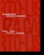 Amadeo de Souza-Cardoso, Porto-Lisboa, 2016-1916