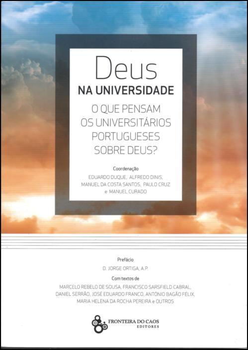 Deus na Universidade - O que pensam os universitários portugueses sobre Deus?