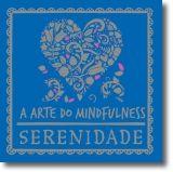 A Arte do Mindfulness: Serenidade