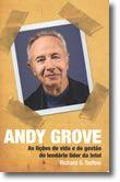 Andy Grove - As lições de vida e de gestão do lendário líder da Intel