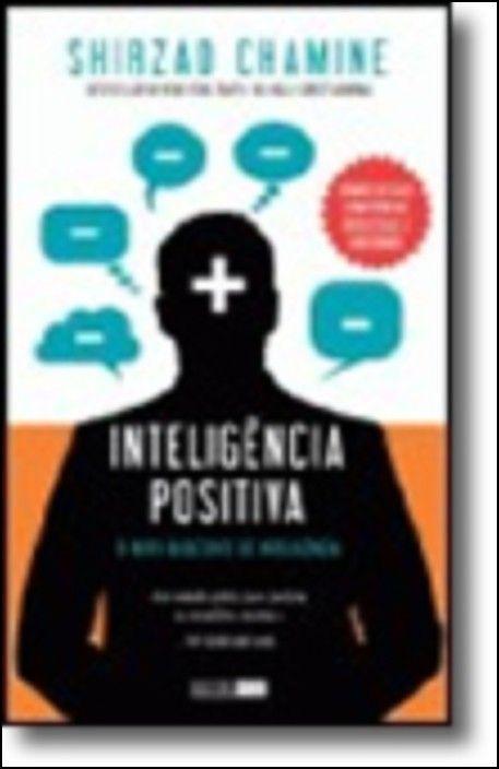 Inteligência Positiva - O novo quociente de inteligência
