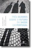 Três Olhares sobre a Saude em Portugal