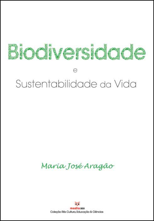 Biodiversidade e Sustentabilidade da Vida