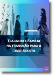 Trabalho e Família na Transição para a Idade Adulta