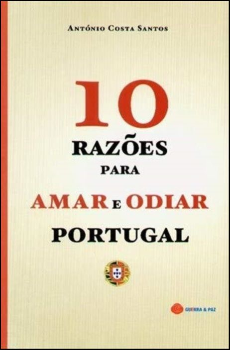 10 Razões Para Odiar e Amar Portugal