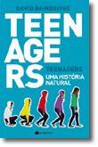 Teenagers: Uma História Natural
