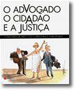 O Advogado, o Cidadão e a Justiça