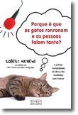 Porque é Que os Gatos Ronronam e as Pessoas Falam Tanto?