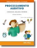 Processamento Auditivo: Conhecer, Avaliar e Intervir