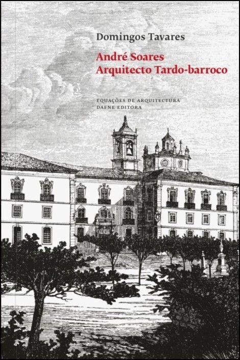 André Soares, Arquitecto Tardo-Barroco