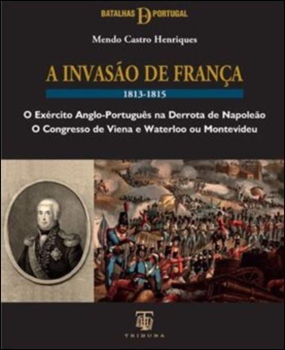 A Invasão de França - 1813-1815