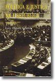 Política e Justiça na I República (1910-1915), Vol. I