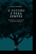 O Futuro é para Sempre: experiência, expectativa e práticas possíveis