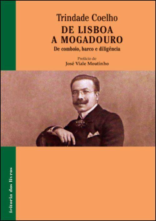 De Lisboa a Mogadouro: de comboio, barco e diligência